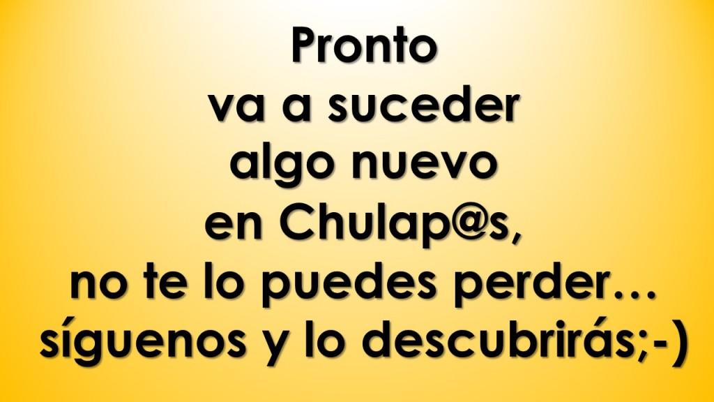 Pronto va a suceder algo nuevo en Chulap@s...